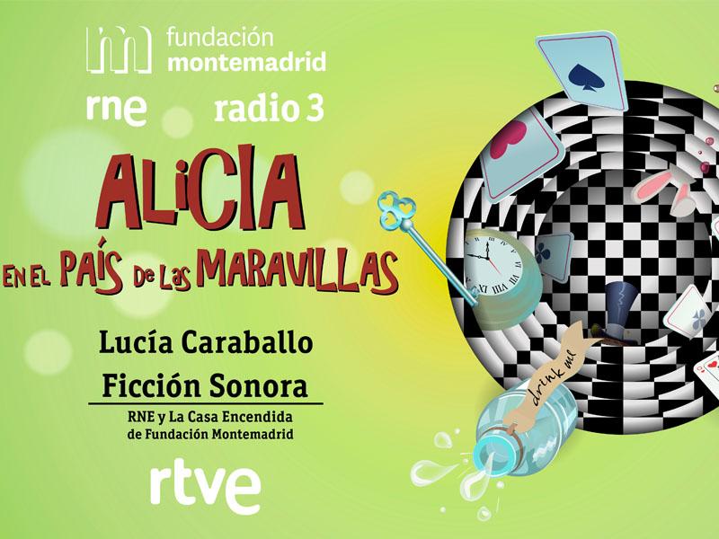 Radioficción Alicia En El País De Las Maravillas 13 De Octubre Fundación Montemadrid